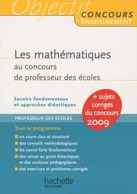 Alain Descaves - Les mathématiques au concours de professeur des écoles - Savoirs fondamentaux et approches didactiques.