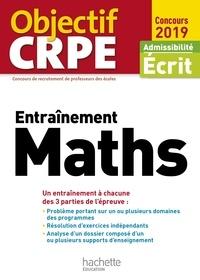 Alain Descaves - Objectif CRPE Entrainement En Maths 2019.