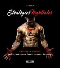 Stratégies martiales- L'Art de la Guerre appliqué aux arts martiaux et aux sports de combat - Alain Deselle pdf epub