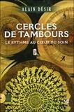 Alain Désir - Cercles de tambour - Le rythme au coeur du son. 1 CD audio