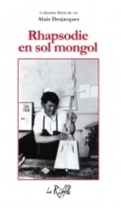 Alain Desjacques - Rhapsodie en sol mongol.