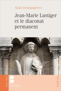 Alain Desjonquères - Jean-Marie Lustiger et le diaconat permanent.