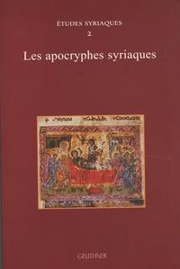 Alain Desreumaux et Muriel Debié - Les apocryphes syriaques.
