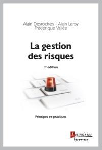 Alain Desroches et Alain Leroy - La gestion des risques - Principes et pratiques.