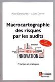 Alain Desroches et Lucie Déniel - Macrocartographie des risques par les audits - Principes et pratiques.