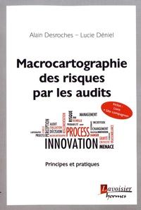 Macrocartographie des risques par les audits- Principes et pratiques - Alain Desroches |