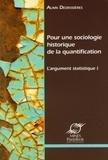 Alain Desrosières - L'argument statistique - Tome 1, Pour une sociologie historique de la quantification.
