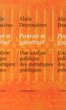Alain Desrosières - Prouver et gouverner - Une analyse politique des statistiques publiques.