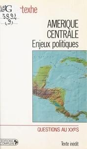 Alain Destexhe - Amérique Centrale, enjeux politiques.
