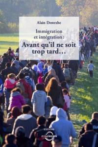 Alain Destexhe - Immigration et intégration - Avant qu'il ne soit trop tard....