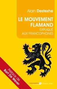 Alain Destexhe - Le mouvement flamand explique aux francophones.