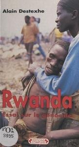 Alain Destexhe - Rwanda - Essai sur le génocide.