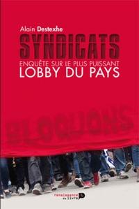 Alain Destexhe - Syndicats enquete sur le plus puissant lobby du pays.