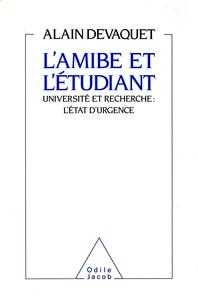 Alain Devaquet - L'Amibe et l'étudiant - Université et recherche, l'état d'urgence.