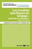 Alain Devevey et Laurence Kunz - Les troubles spécifiques du langage : pathologies ou variations ? - Modes d'intervention.