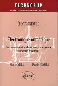 Electronique numérique Electronique 2- Fonctionnement et modélisation des composants, fabrication des circuits - Alain Deville |