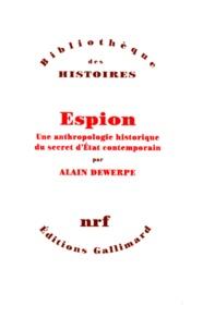 Histoiresdenlire.be ESPION. Une anthropologie historique du secret d'Etat contemporain Image