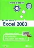 Alain Di Maggio - Je me forme à Excel 2003. 1 Cédérom