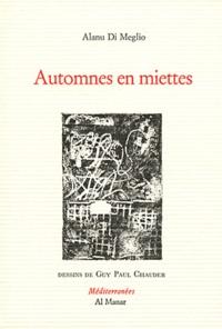 Alain Di Meglio - Automnes en miettes.