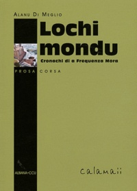 Alain Di Meglio - Loghi mondu - Cronachi du a Frequenza Mora.
