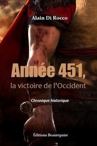 Alain Di Rocco - Année 451, la victoire de l'Occident.