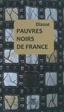 Alain Diasse - Pauvres Noirs de France.