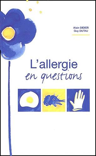 Alain Didier et Guy Dutau - L'allergie en questions.