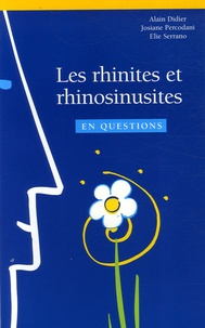 Alain Didier et Josiane Percodani - Les rhinites et rhinosinusites en questions.