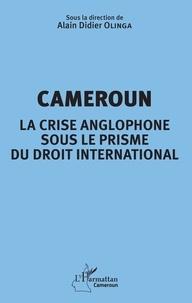 Cameroun - La crise anglophone sous le prisme du droit international.pdf