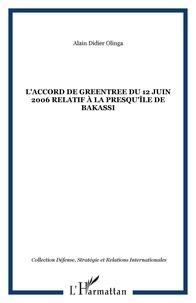 Alain-Didier Olinga - L'Accord de Greentree du 12 juin 2006 relatif à la presqu'île de Bakassi.
