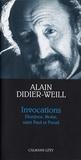 Alain Didier-Weill - Invocations - Dionysos, Moïse, saint Paul et Freud.