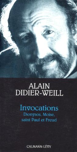 INVOCATIONS. Dionysos, Moïse, saint Paul et Freud