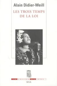 Alain Didier-Weill - Les trois temps de la loi - Le commandement sidérant, l'injonction du surmoi et l'invocation musicale.