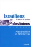 Alain Dieckhoff et Rémy Leveau - Israéliens et Palestiniens - La guerre en partage.