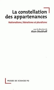 Alain Dieckhoff - La constellation des appartenances - Nationalisme, libéralisme et pluralisme.
