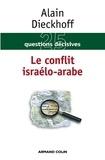 Alain Dieckhoff - Le conflit israélo-arabe.