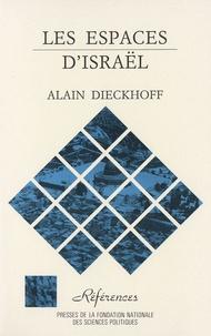 Alain Dieckhoff - Les espaces d'Israël - Essai sur la stratégie territoriale israélienne.