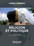 Alain Dieckhoff et Philippe Portier - Religion et politique.