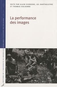 Alain Dierkens et Gil Bartholeyns - La performance des images.