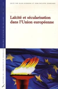 Alain Dierkens et Jean-Philippe Schreiber - Laïcité et sécularisation dans l'Union européenne.
