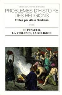 Alain Dierkens - Le penseur, la violence, la religion.