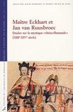 """Alain Dierkens et Benoît Beyer De Ryke - Maître Eckhart et Jan van Ruusbroec - Etudes sur la mystique """"rhéno-flamande"""" (XIIIe-XIVe siècle)."""