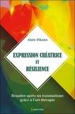 Alain Dikann - Expression créatrice et résilience - Renaître après un traumatisme grâce à l'art-thérapie.