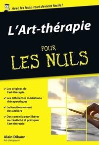 Alain Dikann - L'Art-thérapie pour les Nuls.