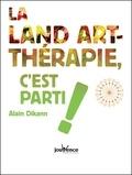 Alain Dikann - La land art-thérapie, c'est parti !.