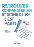 Alain Dikann - Retrouver confiance en soi et estime de soi, c'est parti !.