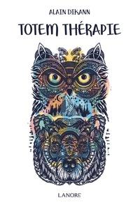 Alain Dikann - Totem thérapie - A la rencontre de son totem pour retrouver l'élan vital.