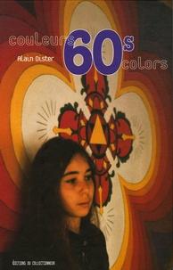 Alain Dister - Couleurs 60s - Edition bilingue français-anglais.