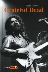Alain Dister - Grateful Dead - Une légende californienne.