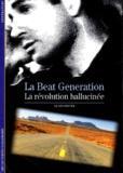 Alain Dister - La Beat Generation - La révolution hallucinée.
